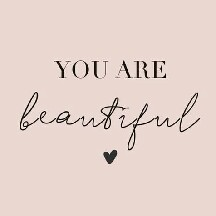 You are Beautiful❤